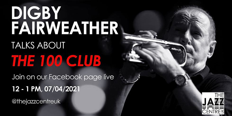 Digby Fairweather talks about The 100 Club