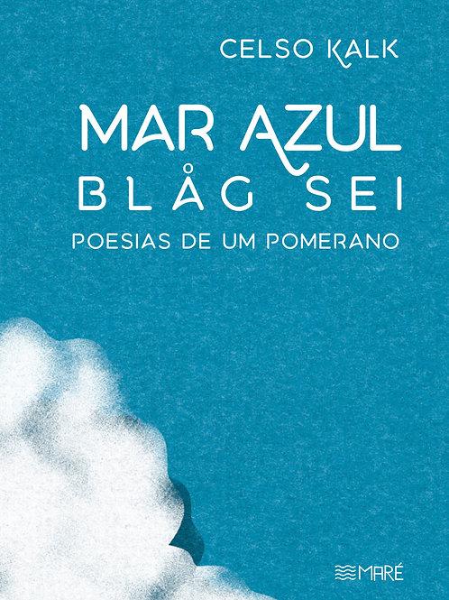 Mar Azul / Poesias de um Pomerano