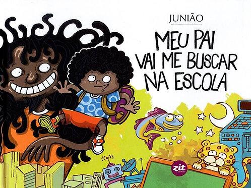 Kit BlackBox: Meu pai vai me buscar na escola, de Antônio Junião