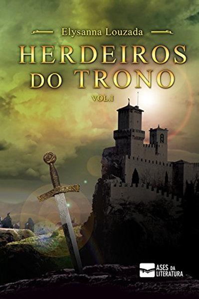 Herdeiros do Trono - O legado do Príncipe Vol. 1