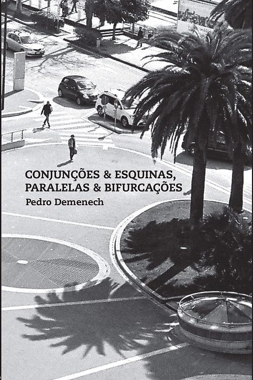 Conjunções & esquinas, paralelas & bifurcações