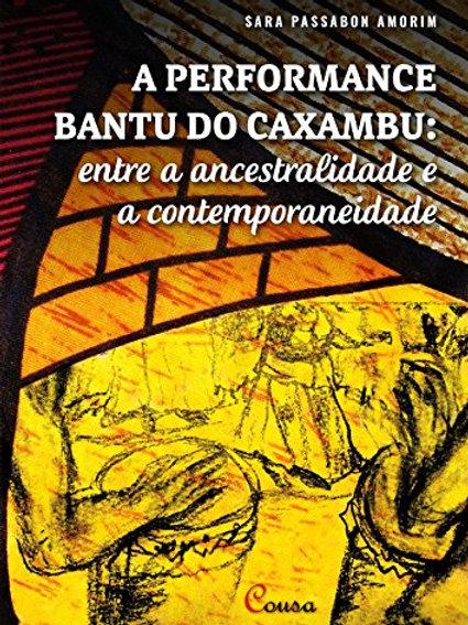A performance bantu do caxambu; entre a ancestralidade e a contemporaneidade