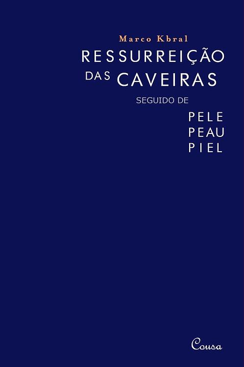 Ressurreição das caveiras seguido de Pele, Peau, Piel.