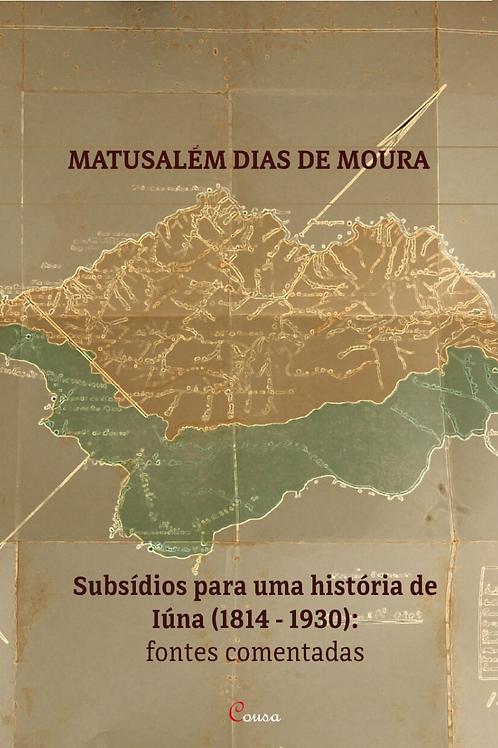 Subsídios para uma história de Iúna (1814 - 1930): fontes comentadas