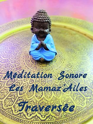 """Méditation Sonore  """" Traversée """""""