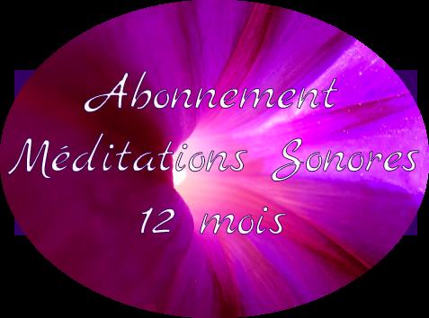Méditations Sonores Guidées  - Abonnement 12 mois