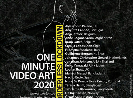 ArtPro _ Borderless lockdown. One minute video art exhibition 2020, Bangladesh