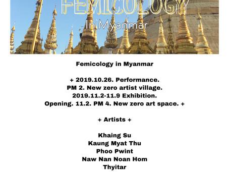 <Femicology in Myanmar >. 2019.10-11. Yangon. Myanmar.