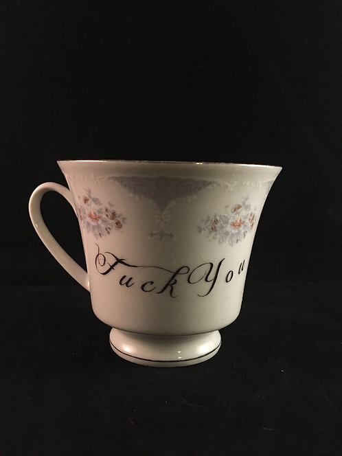 Fuck You Tea Cup