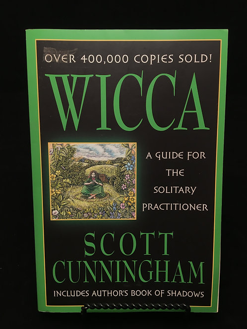 Wicca A Guide For The Solitary Practitioner - Scott Cunningham