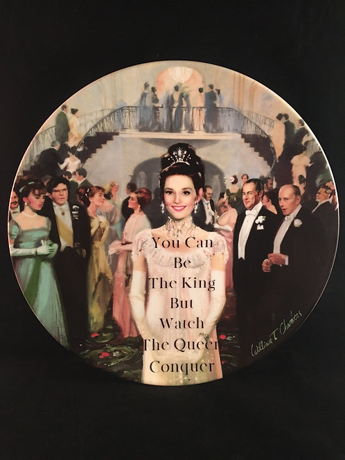 """My Fair Lady """"Queen"""" Quote Art Plate"""