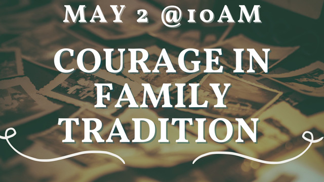 Courage in Family Tradition