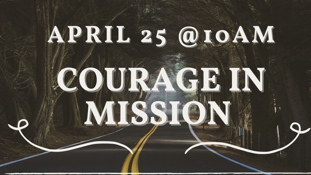 Courage in Mission