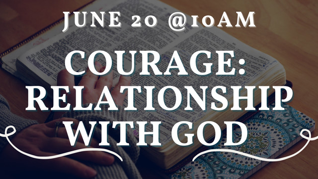 Courage in Relationship with God