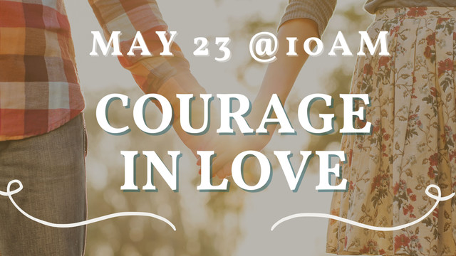 Courage in Love
