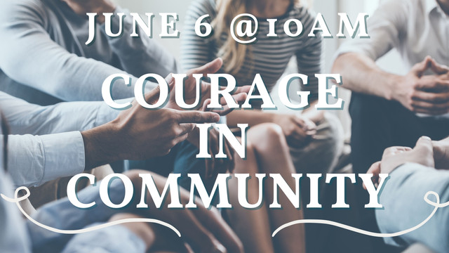 Courage in Community