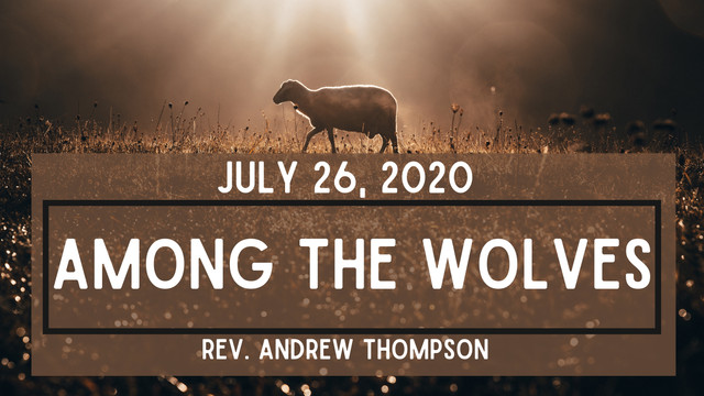 """July 26, """"Among the Wolves"""""""