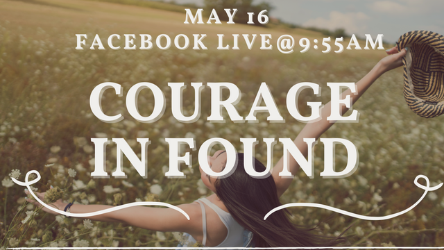 Courage in Found