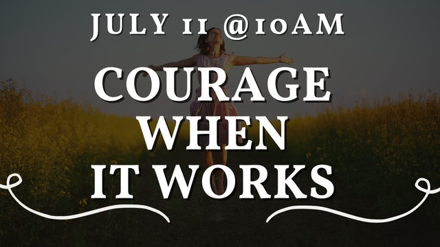 Courage when it works