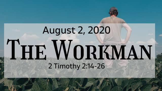 """August 2, """"The Workman"""""""