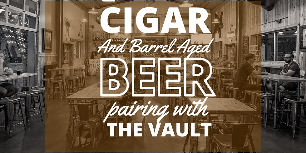 Cigars and Barrel Aged Beers with Powderhaus and The Vault