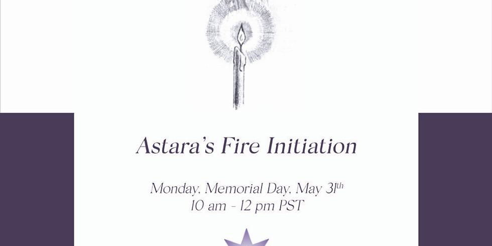 Astara's Memorial Day Fire Initiation