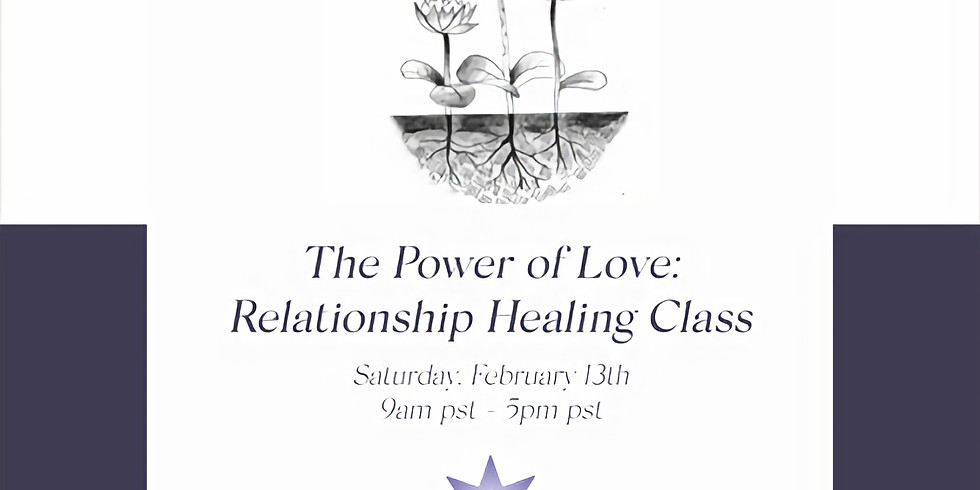 The Power of Love: Relationship Healing Class