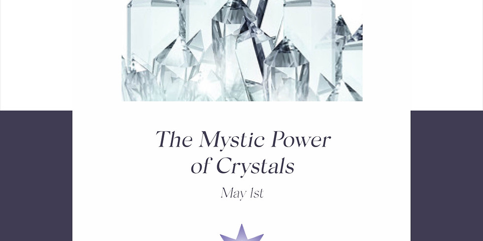 The Mystic Power of Crystals