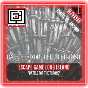 "Escape Game Long Island - ""Battle for the Throne"""