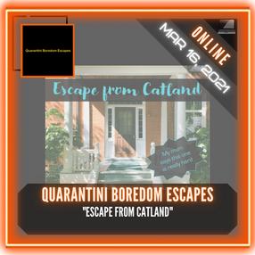 """Quarantini Boredom Escapes - """"Escape from Catland"""""""