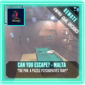 "REMOTE:  Can You Escape? - Malta - ""The Pub: A Puzzle Psychopath's Trap!"""