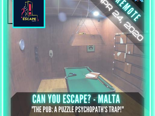 """🗣.    REMOTE:  Can You Escape? - Malta - """"The Pub: A Puzzle Psychopath's Trap!"""""""