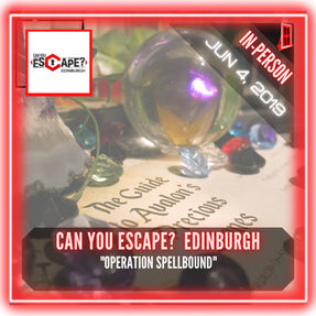"Can You Escape?  Edinburgh - ""Operation Spellbound"""