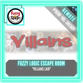 """REMOTE:  Fuzzy Logic Escape Room - """"Villains Lair"""""""