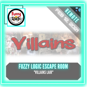 "REMOTE:  Fuzzy Logic Escape Room - ""Villains Lair"""