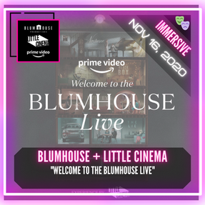 "Blumhouse, Little Cinema, & Prime Video - ""Welcome To The Blumhouse Live"""