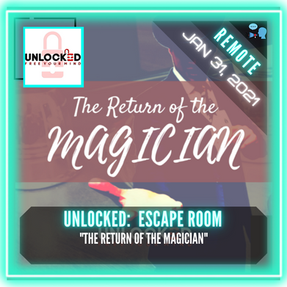 "REMOTE:  Unlocked: Escape Room - ""The Return of the Magician"""