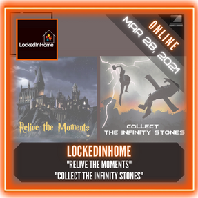 "LockedInHome - ""Relive the Moments"" & ""Collect the Infinity Stones"""