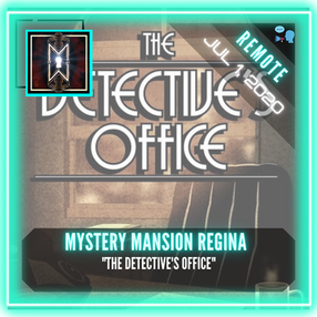 "REMOTE:  Mystery Mansion Regina - ""The Detective's Story"""