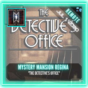 """REMOTE:  Mystery Mansion Regina - """"The Detective's Story"""""""