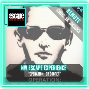 "REMOTE:  NW Escape Experience - ""Operation:  DB Cooper"""