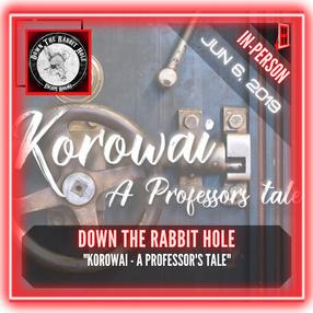 "Down The Rabbit Hole - ""Korowai - A Professors Tale"""