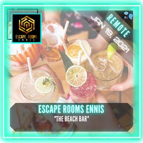 """REMOTE:  Escape Rooms Ennis - """"The Beach Bar"""""""