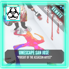 "REMOTE:  OMEscape San Jose - ""Pursuit of the Assassin Artist"""