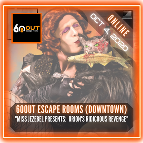 "60out Escape Rooms - ""Orion's Ridiculous Revenge"""