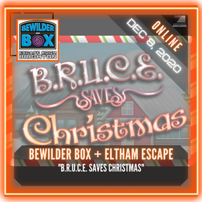 "Bewilder Box Escape Room/ Eltham Escape Rooms - ""B.R.U.C.E. Saves Christmas"""