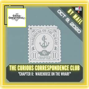 """The Curious Correspondence Club - """"Chapter II:  Warehouse on the Wharf"""""""