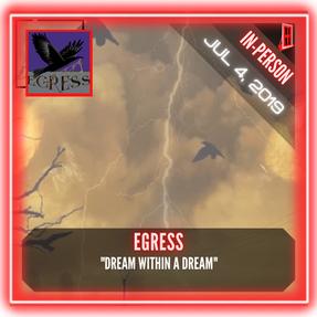 "Egress - ""Dream within a Dream"""
