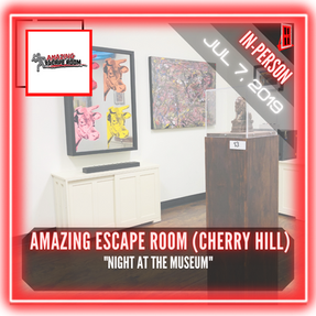 """Amazing Escape Room (Cherry Hill) - """"Night at the Museum"""""""