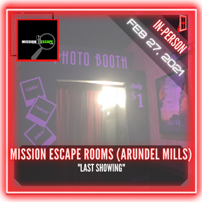 "Mission Escape Rooms (Arundel Mills) - ""Last Showing"""